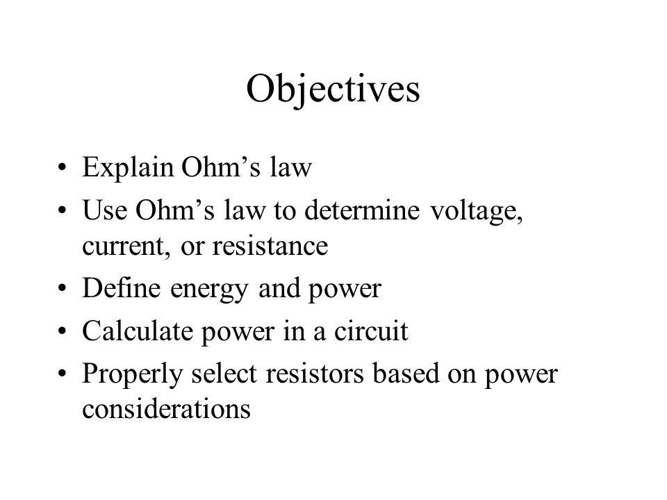 Objectives Explain Ohm's law
