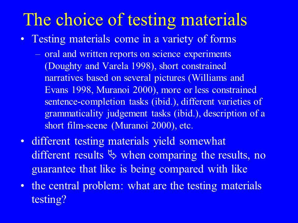 The choice of testing materials