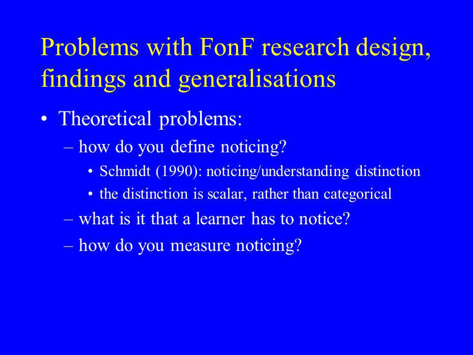 Problems with FonF research design, findings and generalisations