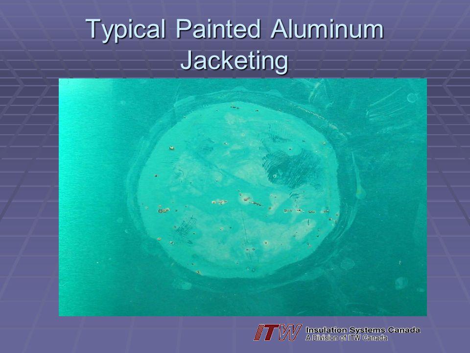 Typical Painted Aluminum Jacketing