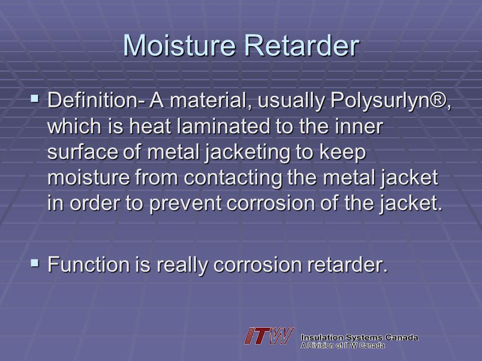 Moisture Retarder