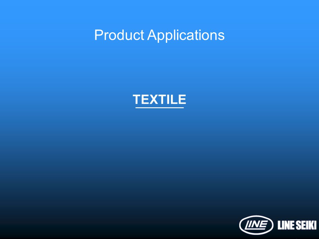Product Applications TEXTILE