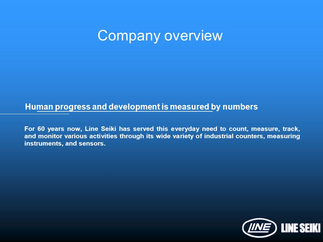 Company overview Human progress and development is measured by numbers