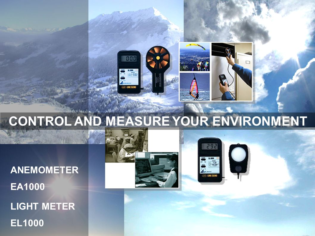 CONTROL AND MEASURE YOUR ENVIRONMENT