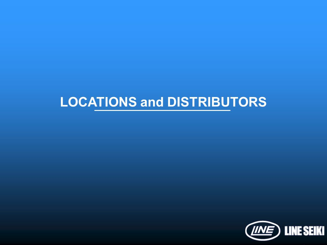 LOCATIONS and DISTRIBUTORS
