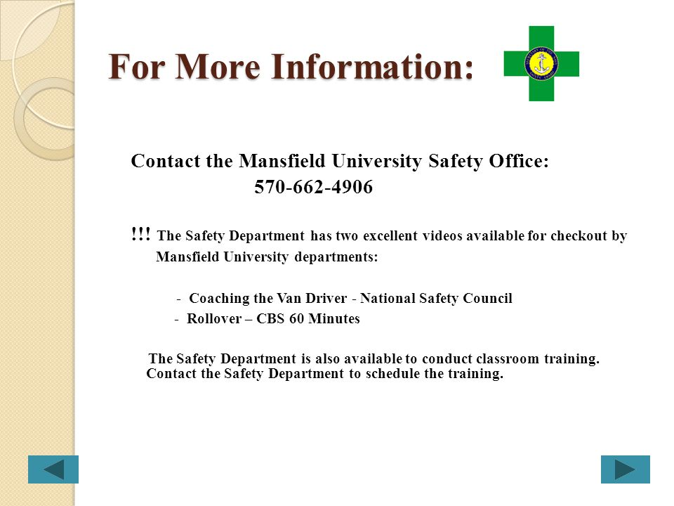 For More Information: Contact the Mansfield University Safety Office:
