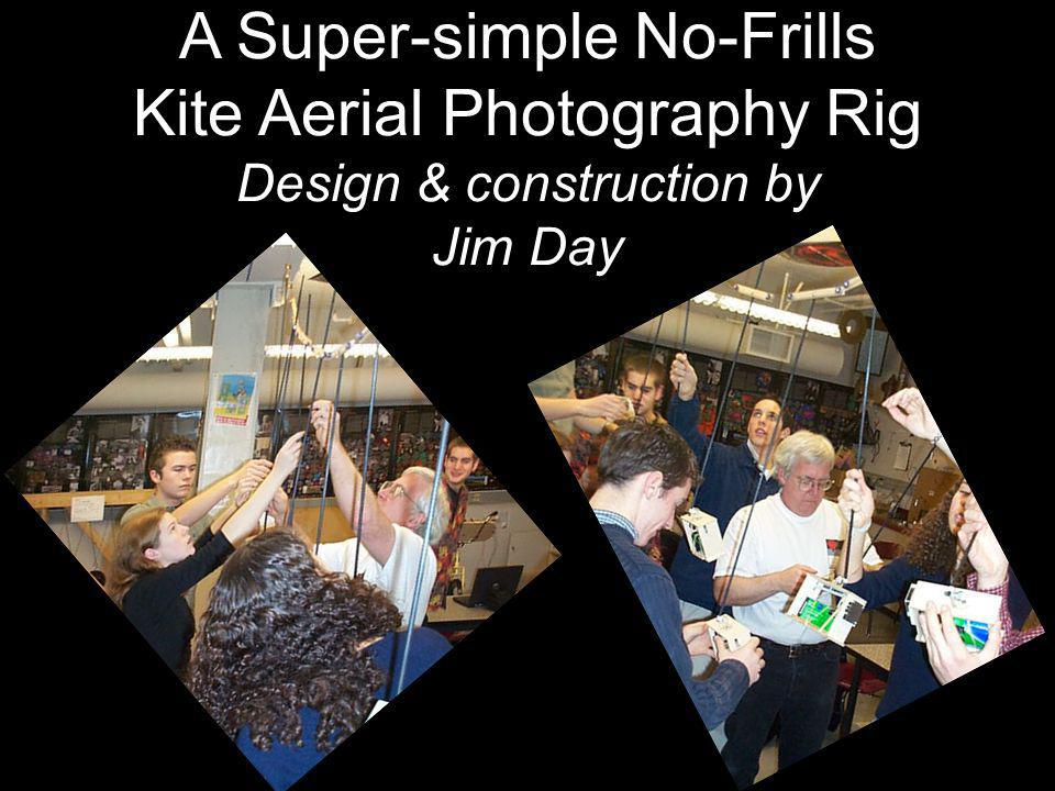 A Super-simple No-Frills Kite Aerial Photography Rig Design & construction by Jim Day