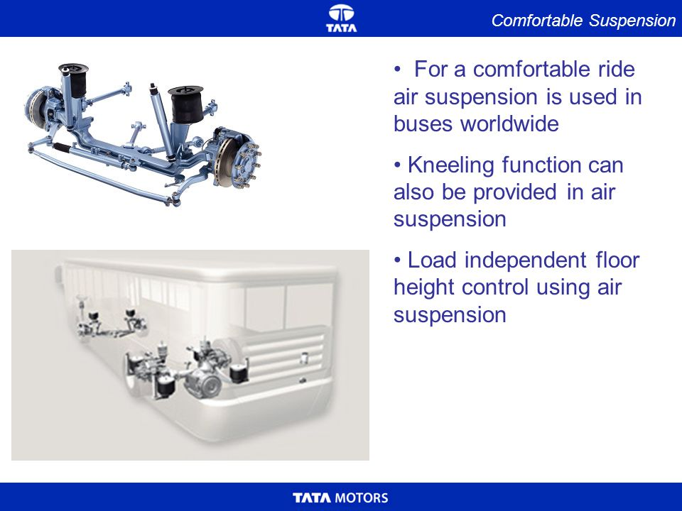 For a comfortable ride air suspension is used in buses worldwide