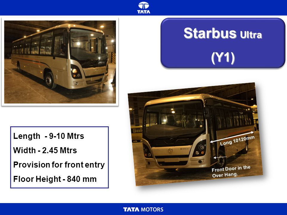 Starbus Ultra (Y1) Length - 9-10 Mtrs Width - 2.45 Mtrs