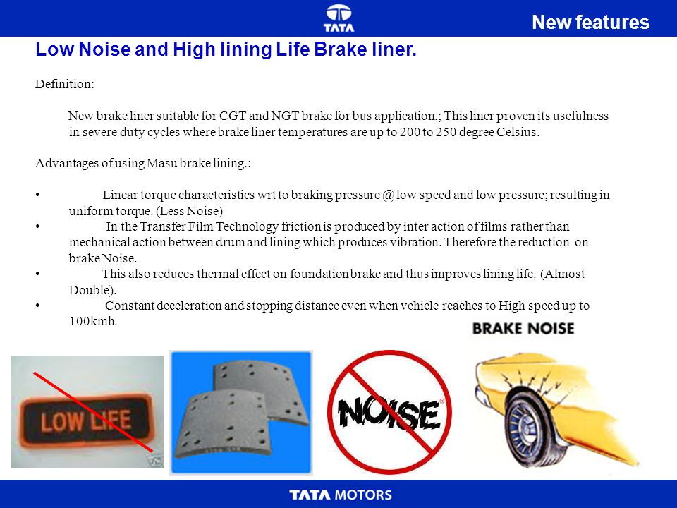 Low Noise and High lining Life Brake liner.