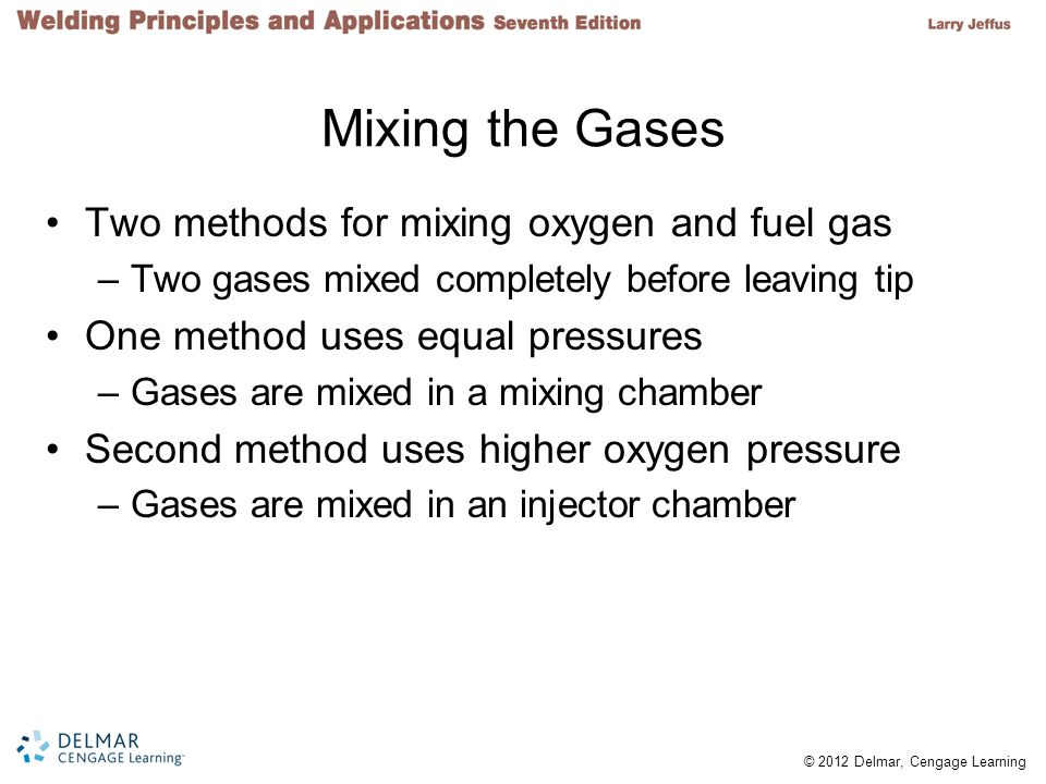 Mixing the Gases Two methods for mixing oxygen and fuel gas