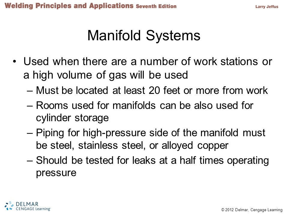 Manifold Systems Used when there are a number of work stations or a high volume of gas will be used.