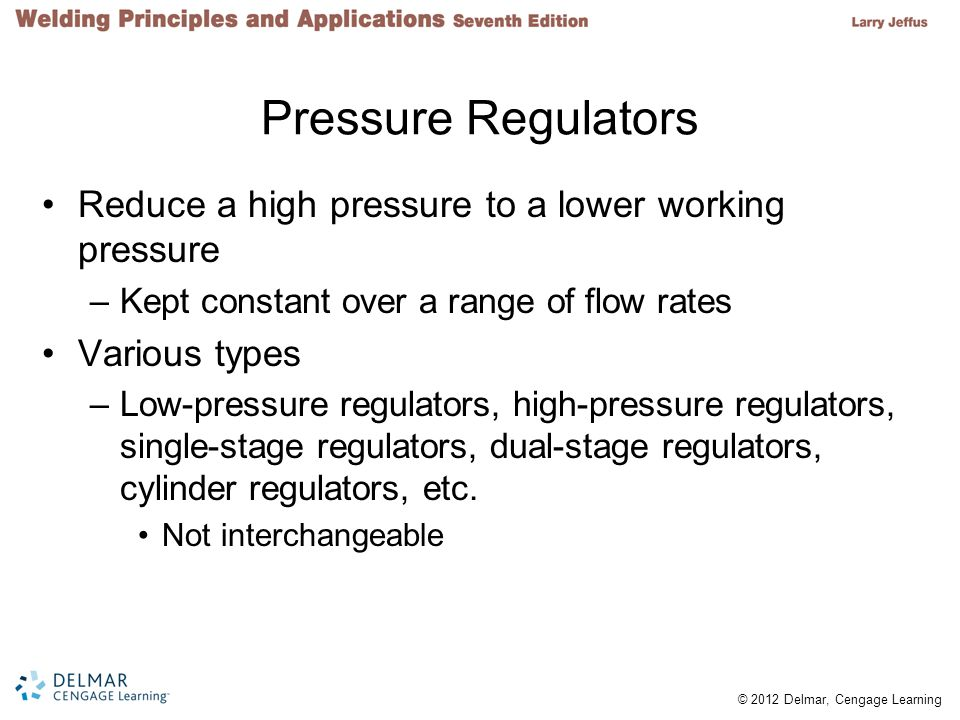 Pressure Regulators Reduce a high pressure to a lower working pressure