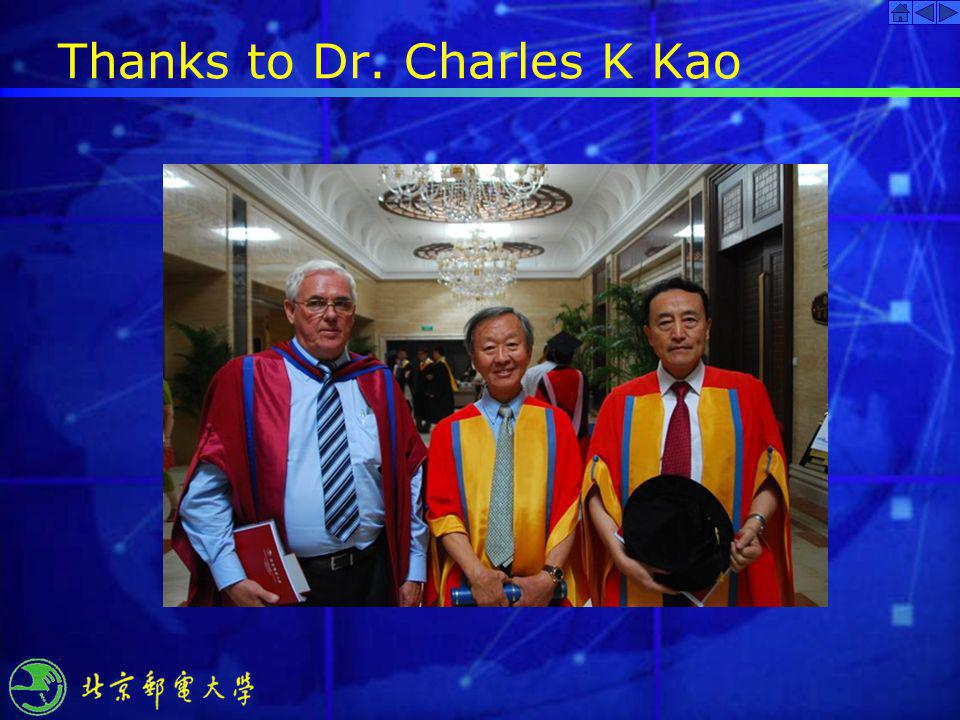 Thanks to Dr. Charles K Kao
