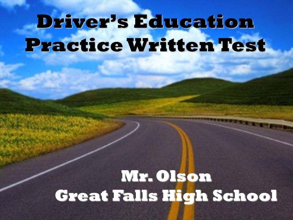 Driver's Education Practice Written Test Great Falls High School
