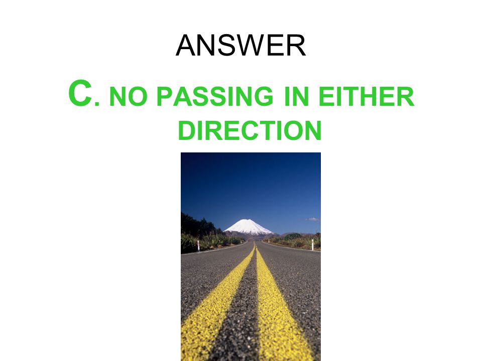 C. NO PASSING IN EITHER DIRECTION