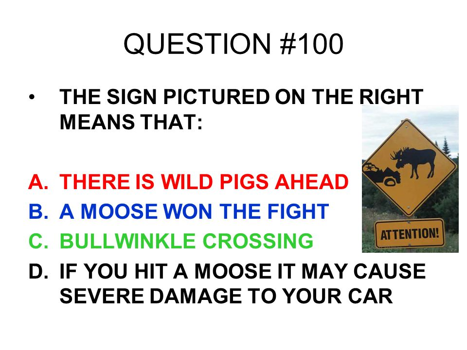 QUESTION #100 THE SIGN PICTURED ON THE RIGHT MEANS THAT: