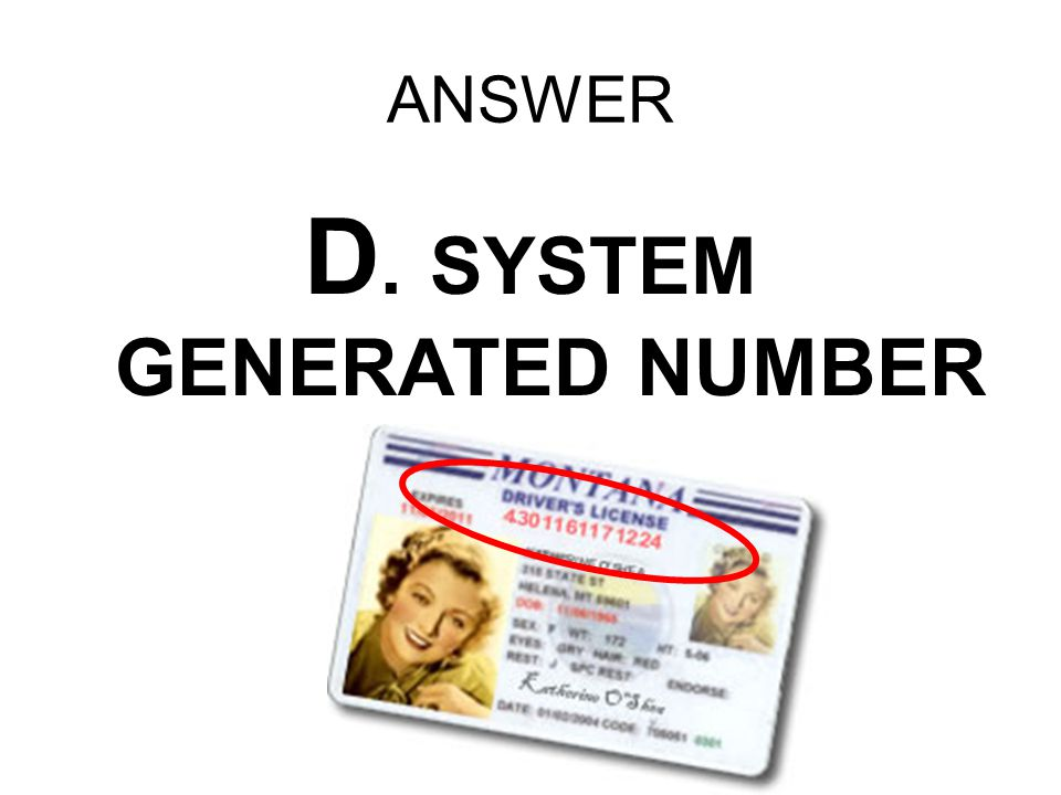 D. SYSTEM GENERATED NUMBER