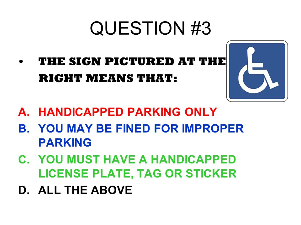 QUESTION #3 THE SIGN PICTURED AT THE RIGHT MEANS THAT: