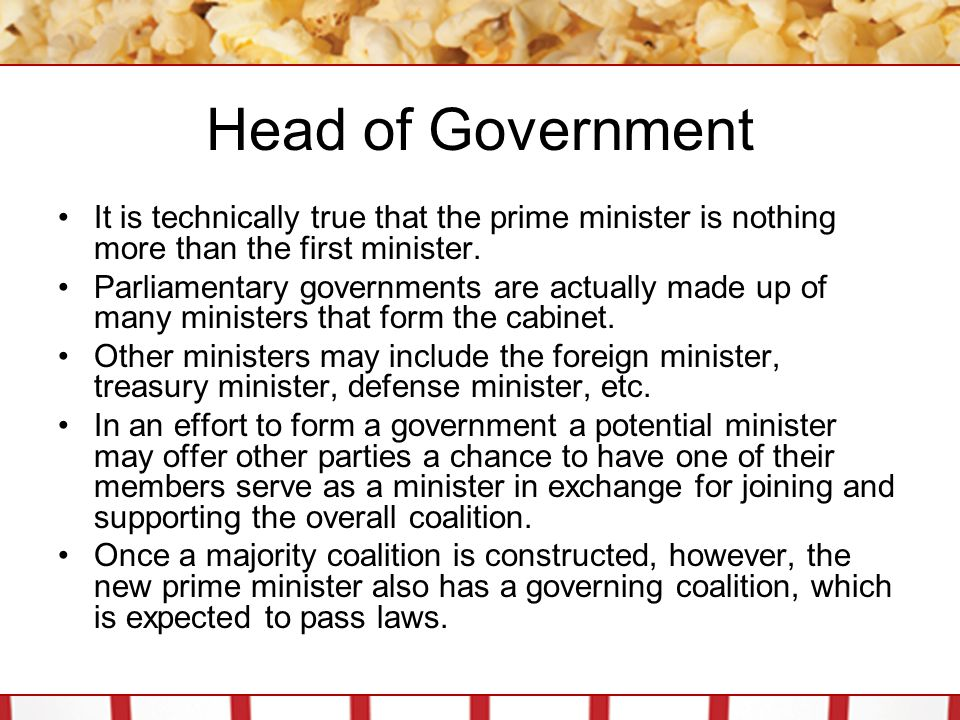 Head of Government It is technically true that the prime minister is nothing more than the first minister.