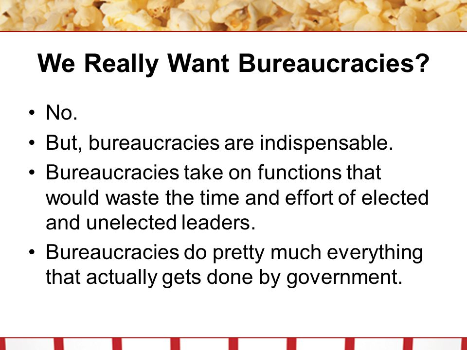 We Really Want Bureaucracies