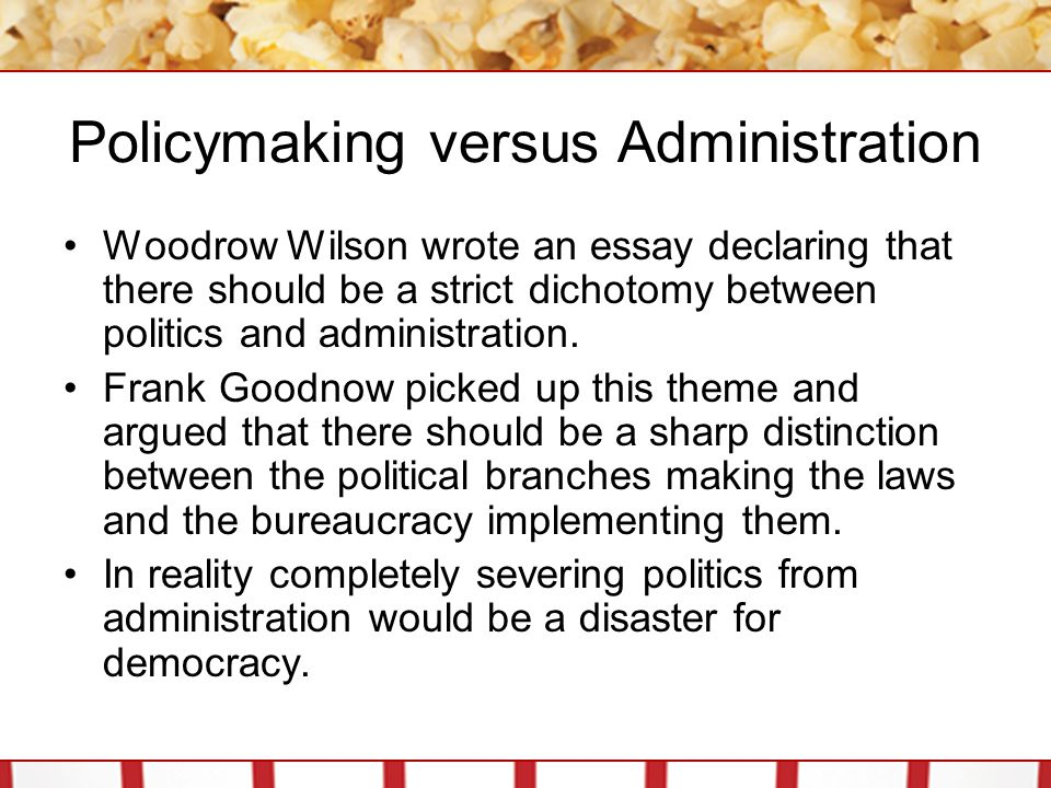 Policymaking versus Administration
