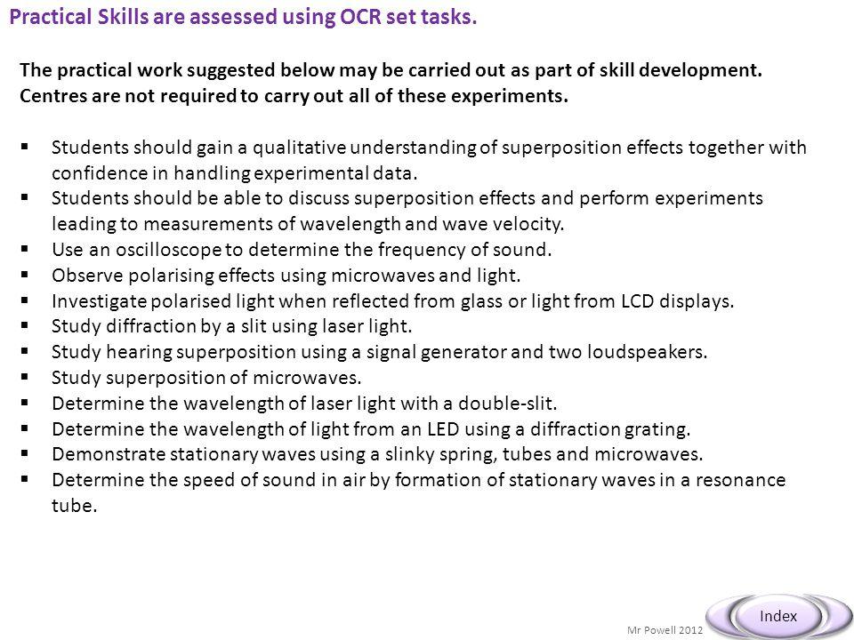Practical Skills are assessed using OCR set tasks.