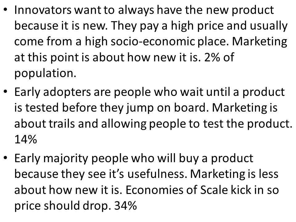Innovators want to always have the new product because it is new