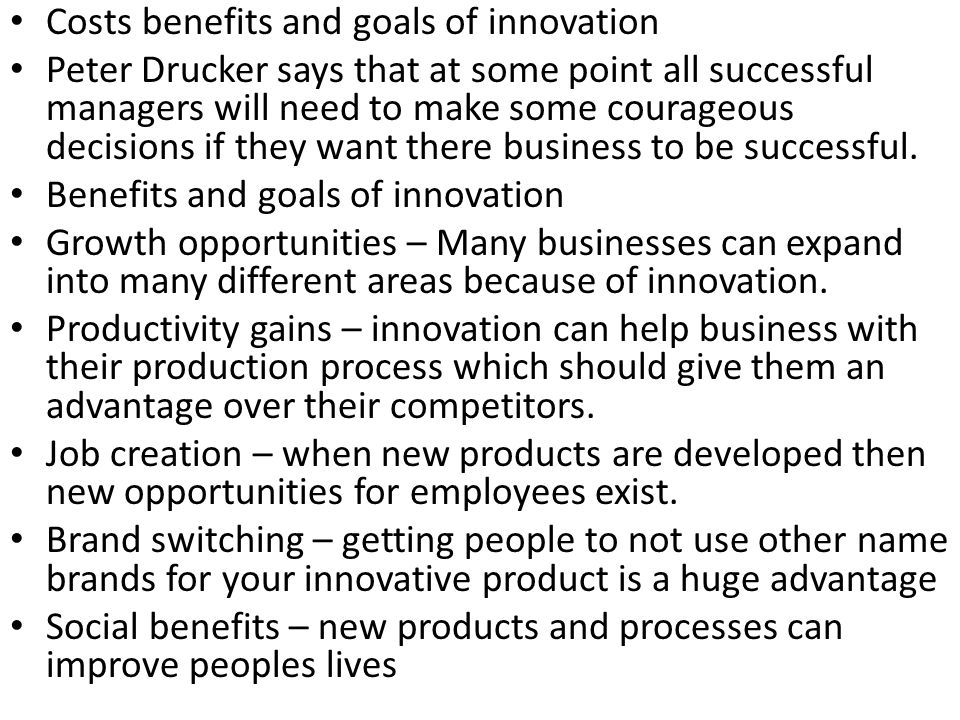 Costs benefits and goals of innovation