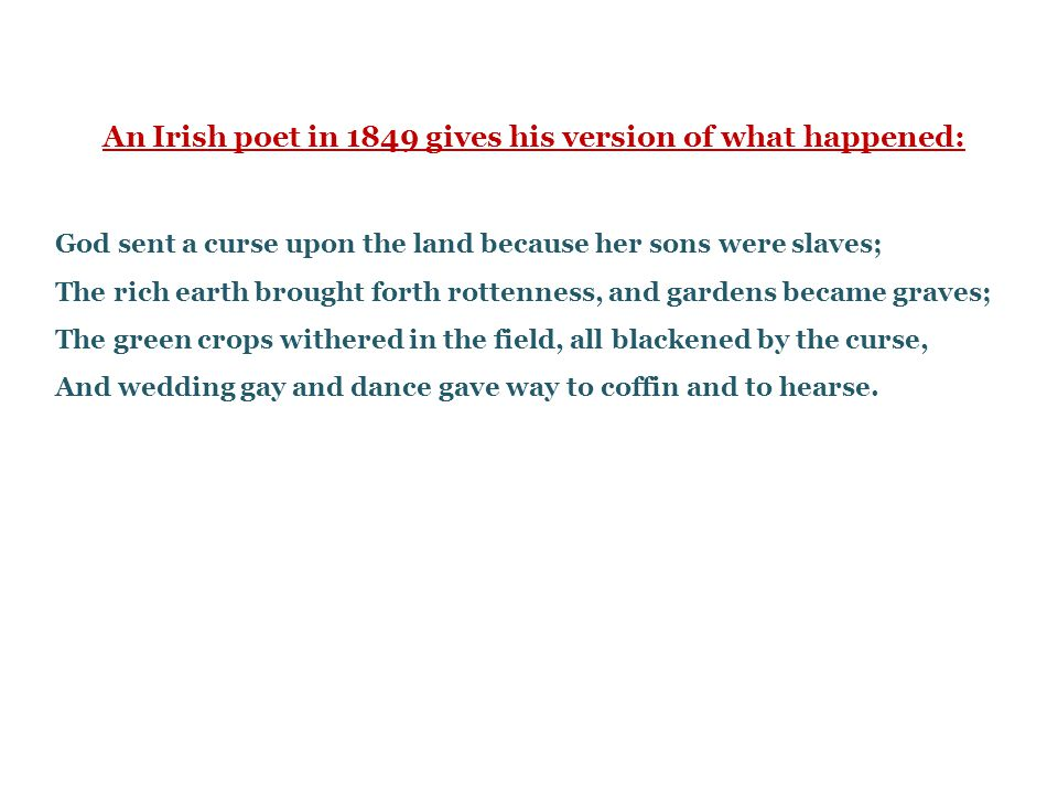 An Irish poet in 1849 gives his version of what happened: