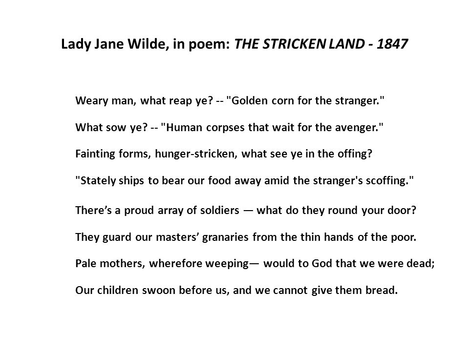 Lady Jane Wilde, in poem: THE STRICKEN LAND - 1847