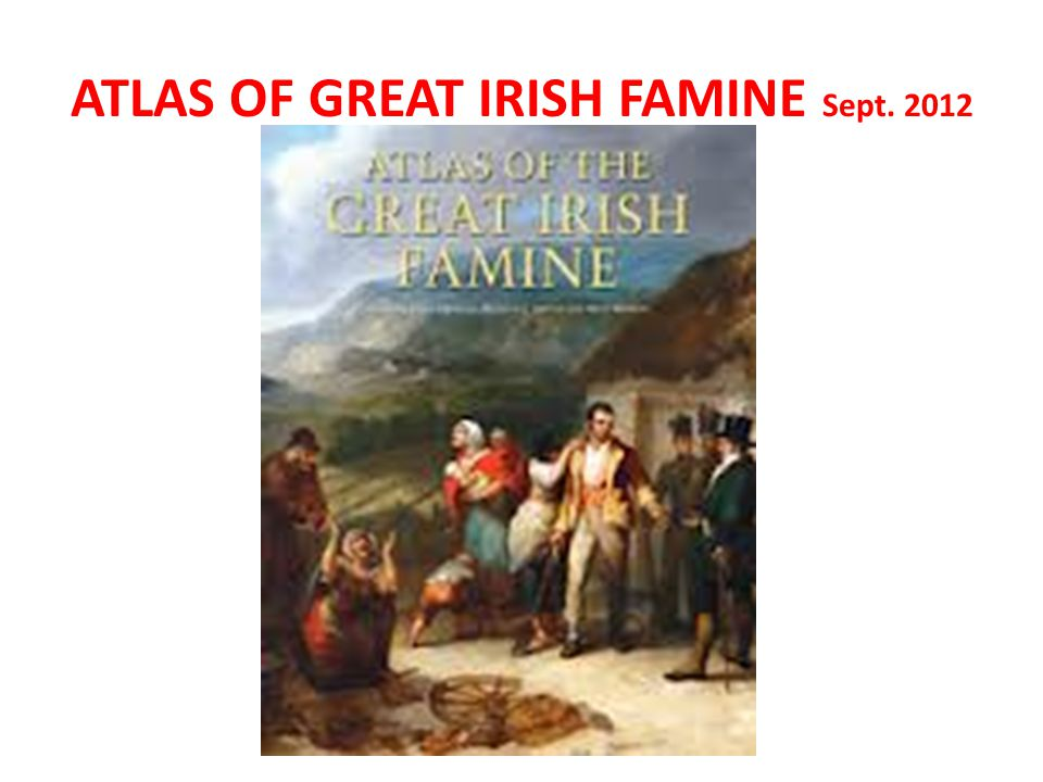 ATLAS OF GREAT IRISH FAMINE Sept. 2012