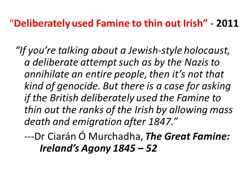Deliberately used Famine to thin out Irish - 2011