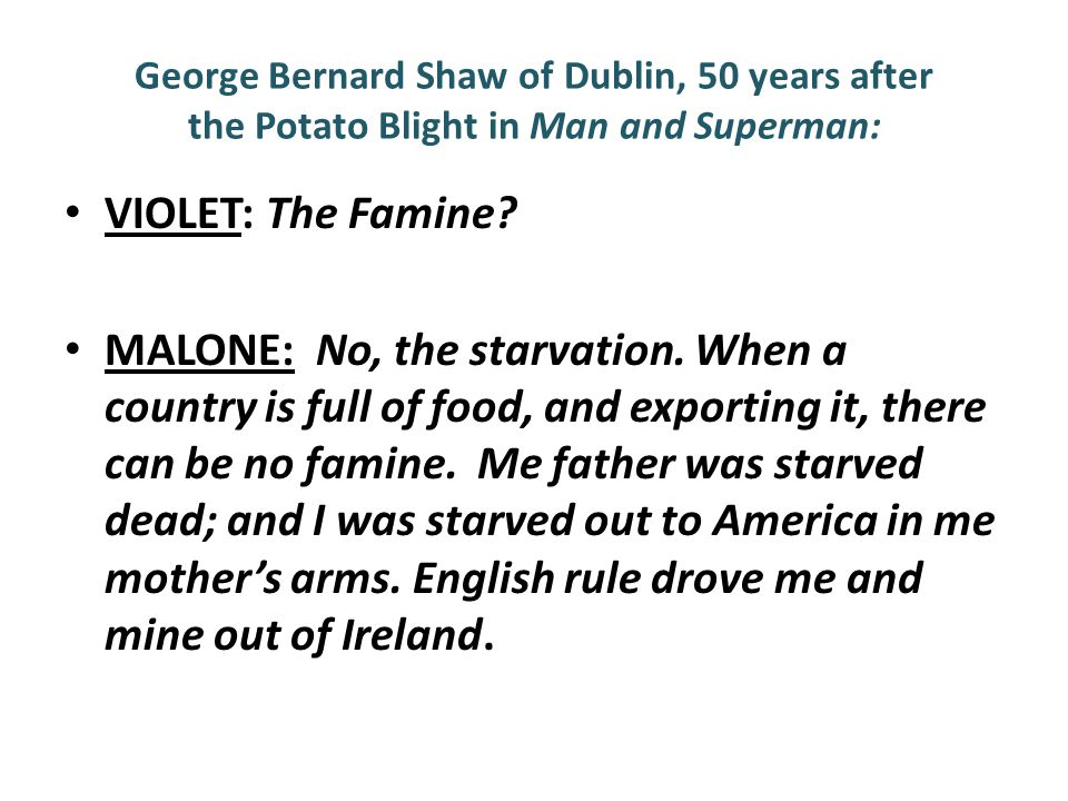George Bernard Shaw of Dublin, 50 years after the Potato Blight in Man and Superman: