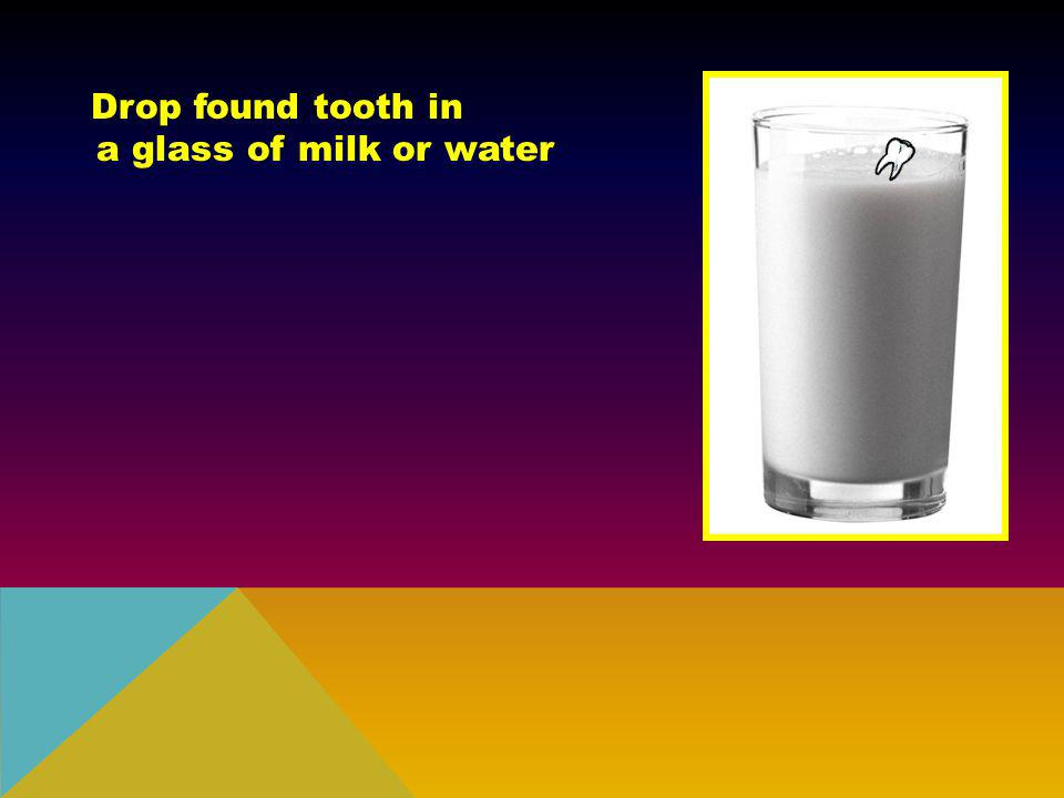 Drop found tooth in a glass of milk or water