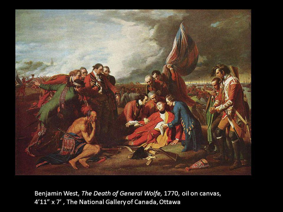 Benjamin West, The Death of General Wolfe, 1770, oil on canvas, 4'11 x 7' , The National Gallery of Canada, Ottawa