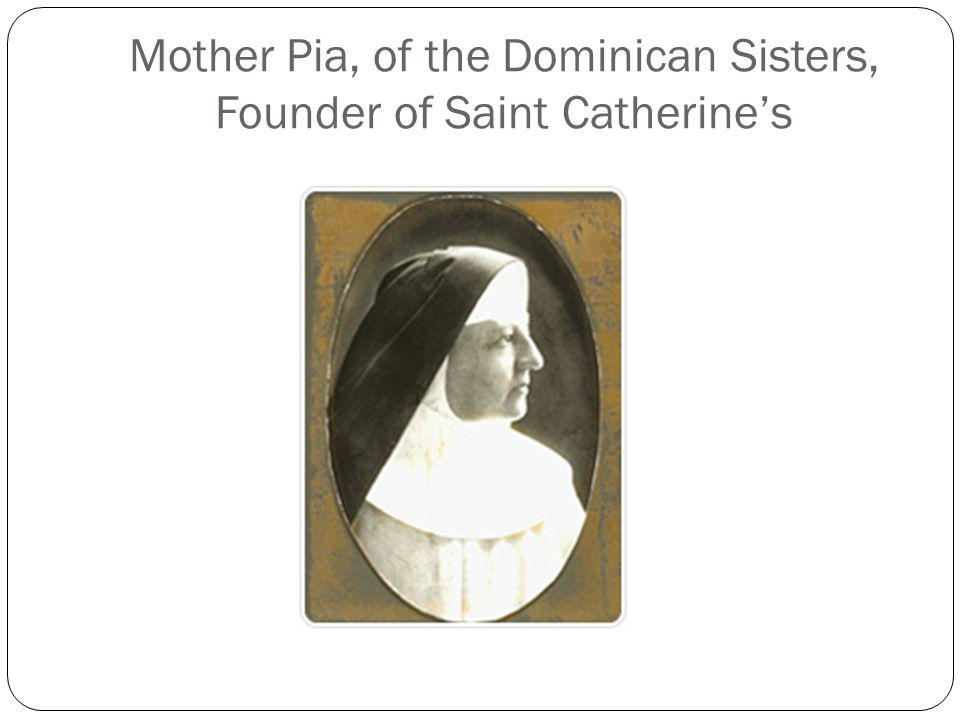 Mother Pia, of the Dominican Sisters, Founder of Saint Catherine's
