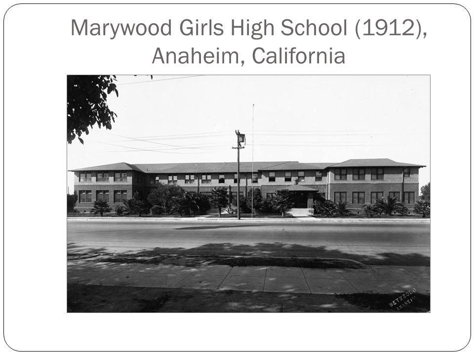 Marywood Girls High School (1912), Anaheim, California