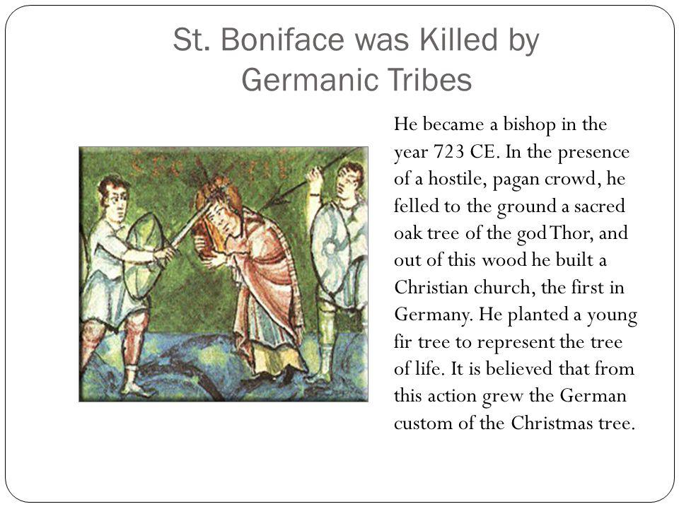St. Boniface was Killed by Germanic Tribes