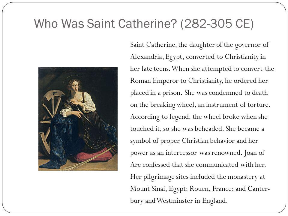 Who Was Saint Catherine (282-305 CE)