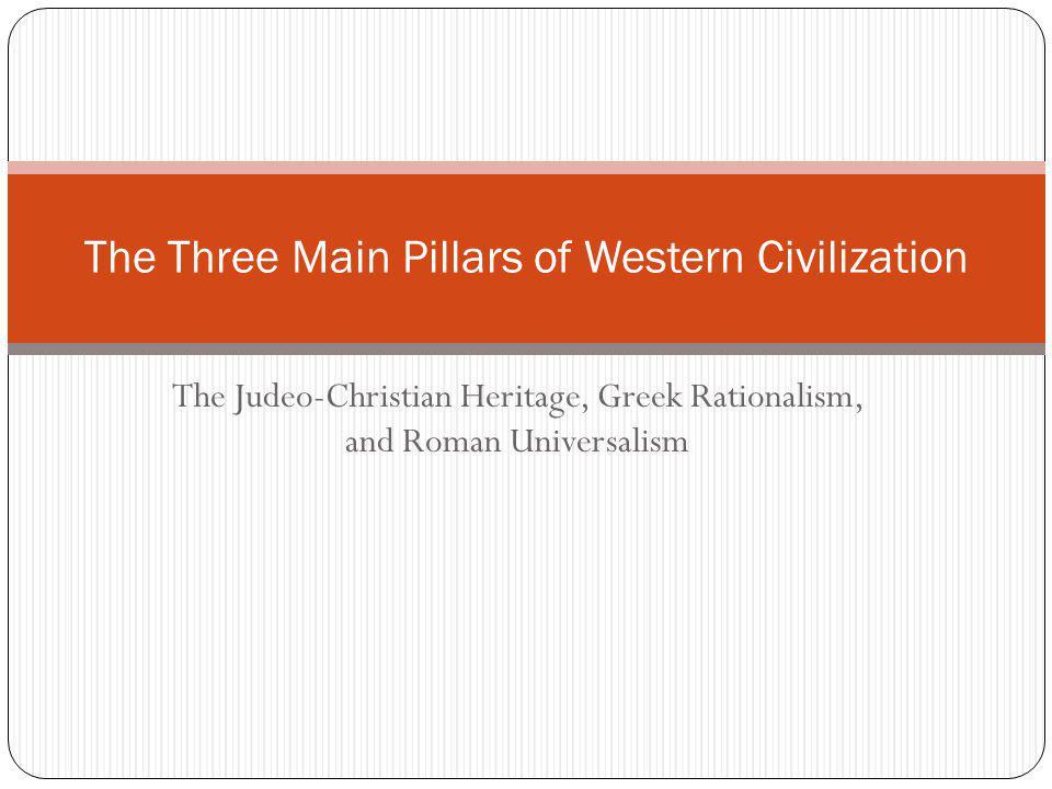 The Three Main Pillars of Western Civilization