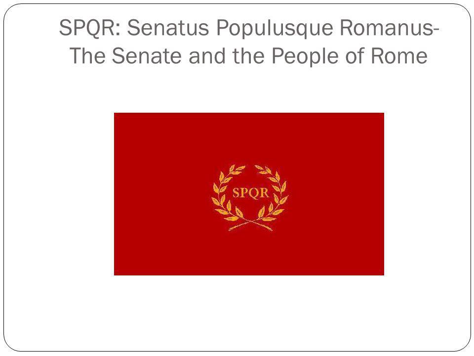 SPQR: Senatus Populusque Romanus-The Senate and the People of Rome