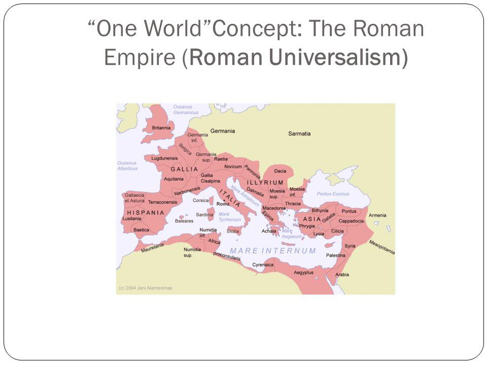 One World Concept: The Roman Empire (Roman Universalism)
