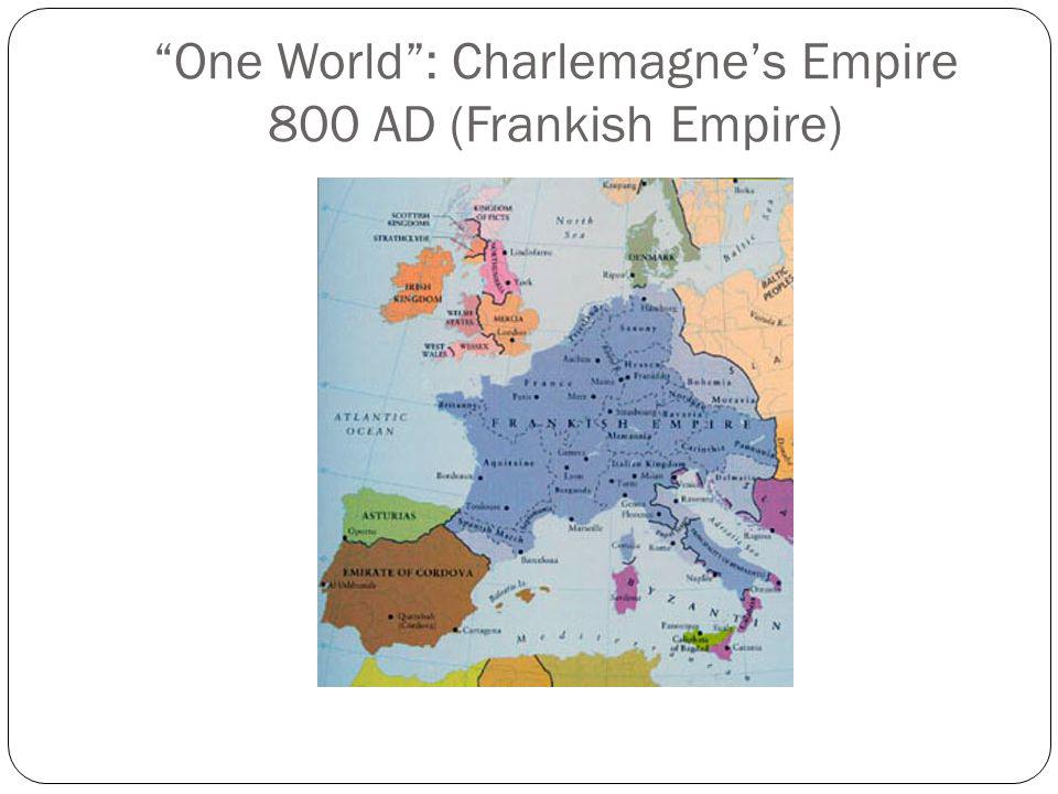 One World : Charlemagne's Empire 800 AD (Frankish Empire)