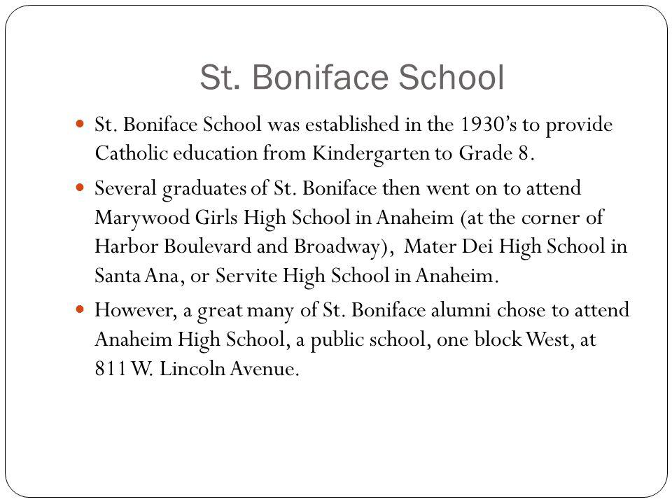St. Boniface School St. Boniface School was established in the 1930's to provide Catholic education from Kindergarten to Grade 8.