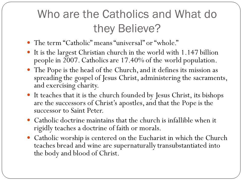 Who are the Catholics and What do they Believe