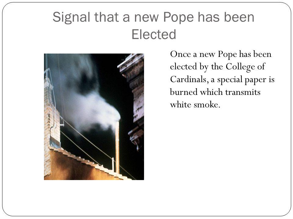 Signal that a new Pope has been Elected