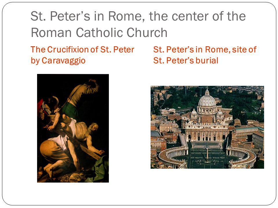 St. Peter's in Rome, the center of the Roman Catholic Church