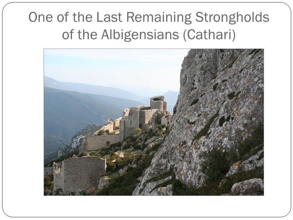 One of the Last Remaining Strongholds of the Albigensians (Cathari)