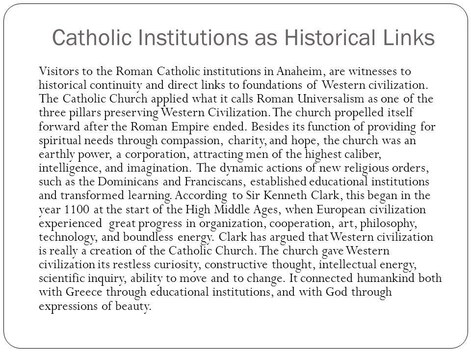 Catholic Institutions as Historical Links